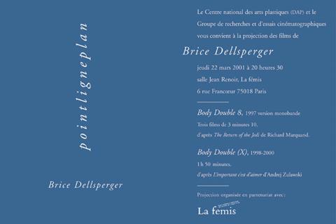 Soirée Brice Dellsperger 22 mars 2001. La fémis