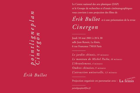 Soirée Érik Bullot / Revue Cinergon Jeudi 10 mai 2001. La fémis