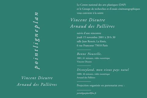 Vincent Dieutre / Arnaud des Pallières Jeudi 15 novembre 2001. La fémis