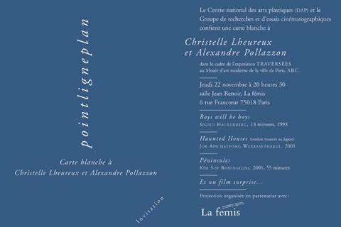 Carte blanche à Christelle Lheureux et Alexandre Pollazzon Jeudi 22 novembre 2001. La fémis