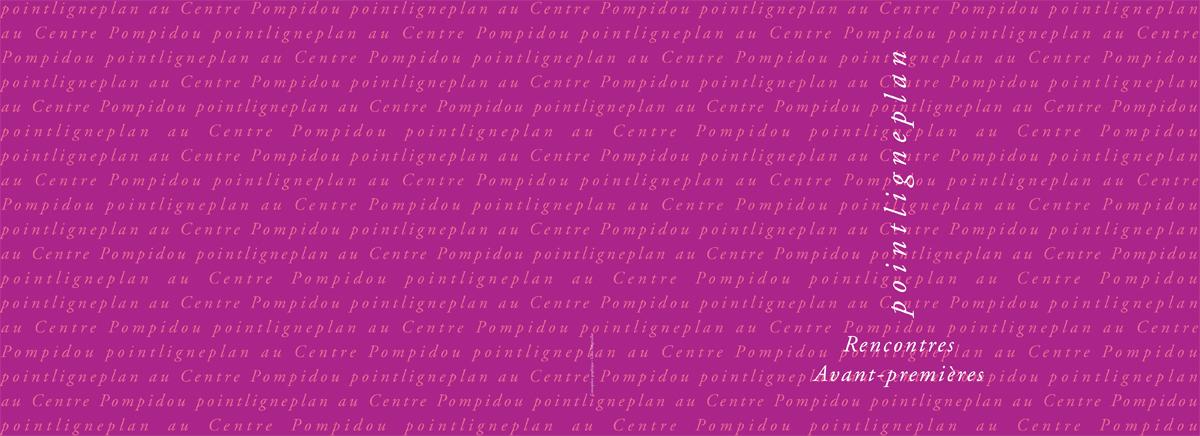 Rencontres / Avant-premières Samedi 1er décembre 2001. Centre Pompidou