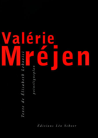 Valérie Mréjen - monographie