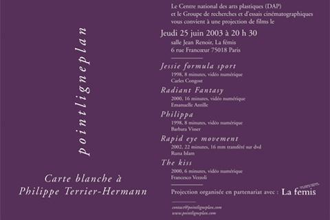 Carte blanche à Philippe Terrier-Hermann  Jeudi 25 juin 2003. La fémis