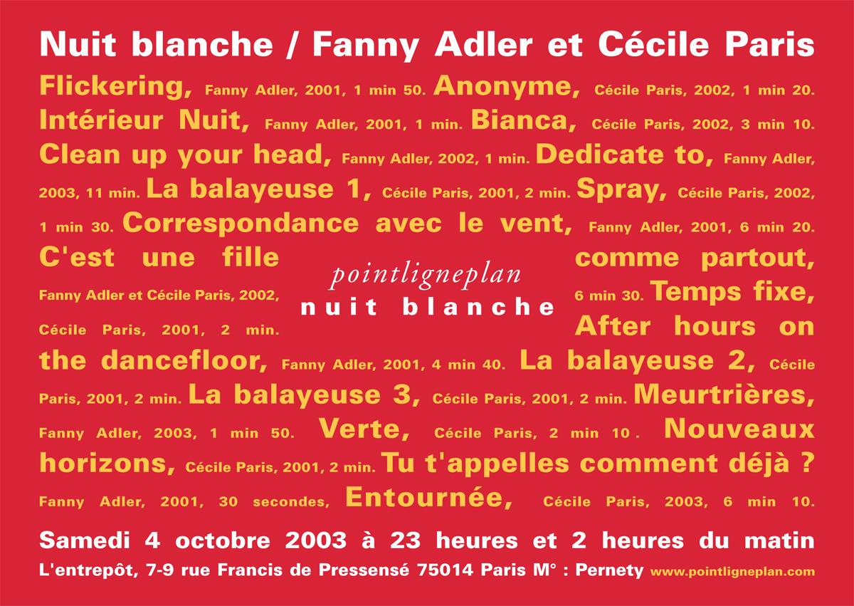 Nuit blanche / Fanny Adler et Cécile Paris Samedi 4 octobre 2003. L'entrepôt, Paris