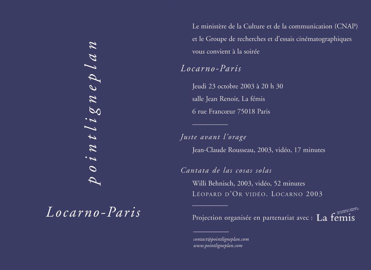 Locarno-Paris Jeudi 23 octobre 2003. La fémis