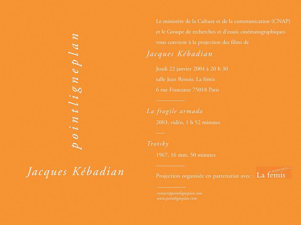 Soirée Jacques Kébadian. Jeudi 22 janvier 2004. La fémis, Paris