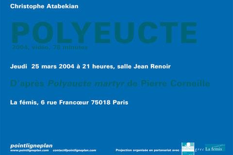 Christophe Atabekian / Polyeucte - Jeudi 25 mars 2004. La fémis