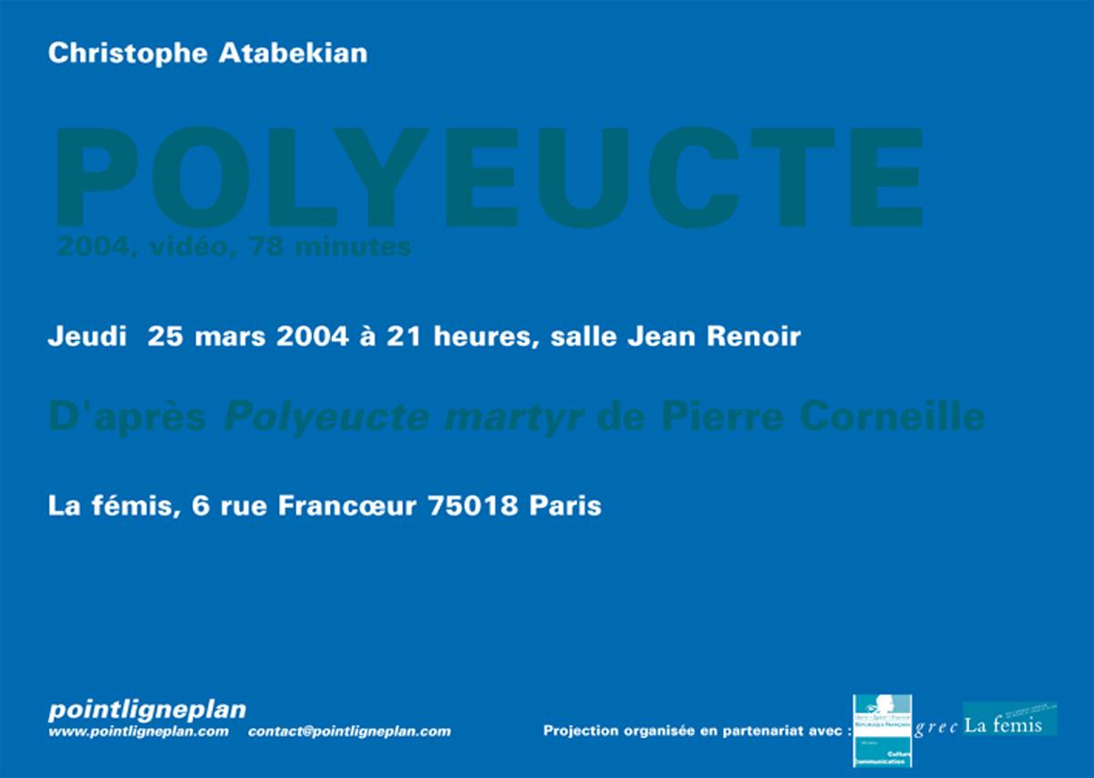 Christophe Atabekian / Polyeucte Jeudi 25 mars 2004. La fémis