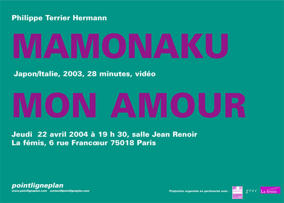 Philippe Terrier-Hermann / Mamonaku mon amour Jeudi 22 avril 2004. La fémis