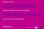 Christelle Lheureux / L'expérience préhistorique Jeudi 22 avril 2004. La fémis