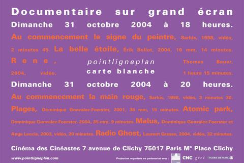 Documentaires sur grand écran Dimanche 31 Octobre 2004. Cinéma des cinéastes