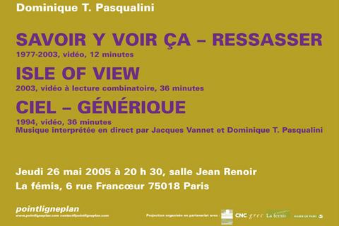 Soirée Dominique Pasqualini Jeudi 26 mai 2005. La fémis