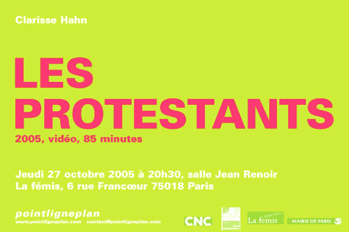 Clarisse Hahn / Les Protestants Jeudi 27 octobre 2005. La fémis