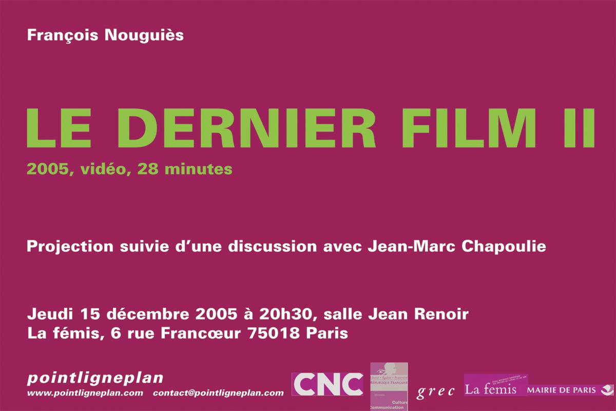 François Nouguiès / Le dernier film Jeudi 15 décembre 2005. La fémis, Paris