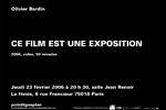 Olivier Bardin / Ce film est une exposition Jeudi 23 février 2006. La fémis