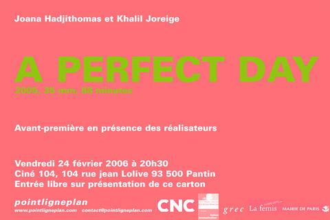 Joana Hadjithomas et Khalil Joreige / A perfect day Vendredi 24 février 2006. Ciné104, Pantin.