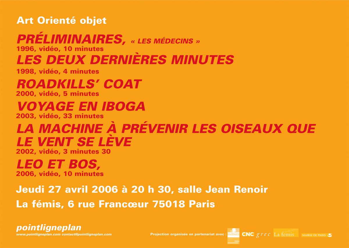 Soirée Art orienté objet Jeudi 27 avril 2006. La fémis
