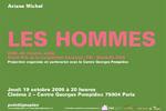 Ariane Michel / Les Hommes Jeudi 19 octobre 2006. Centre Pompidou