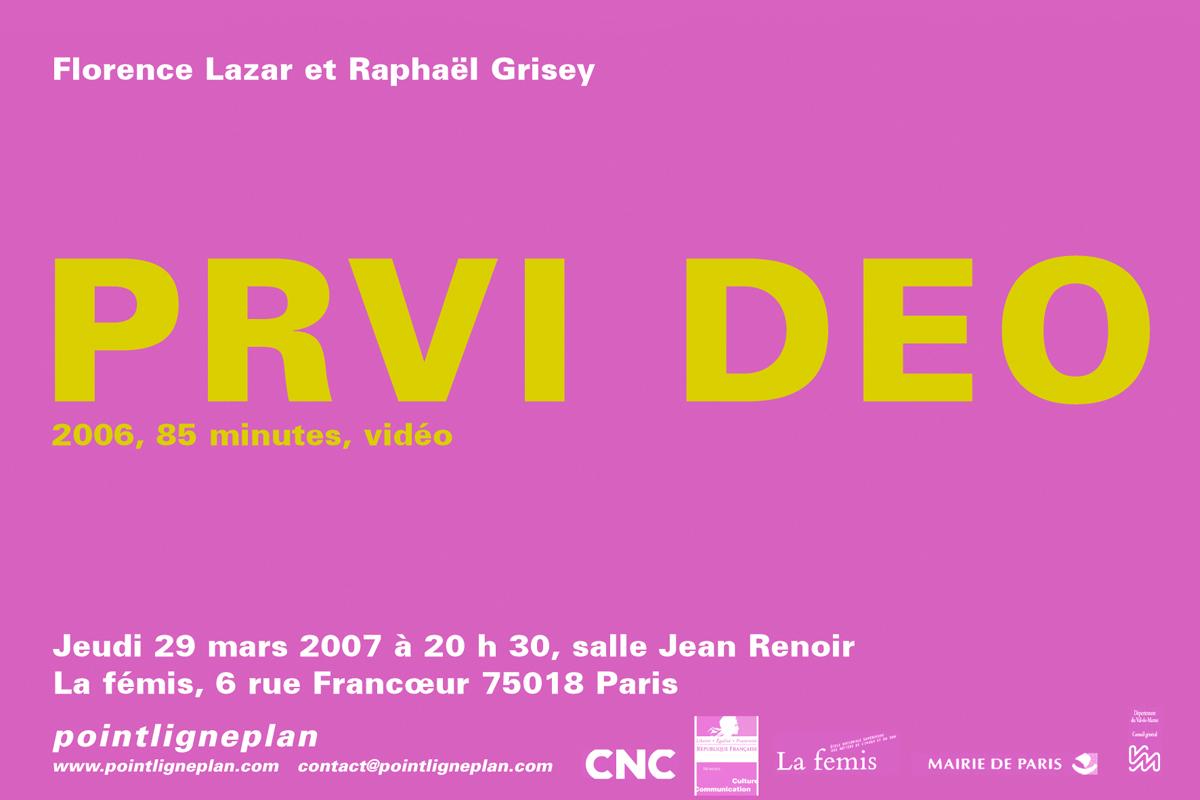 Florence Lazar et Raphaël Grisey / Prvi Deo Jeudi 29 mars 2007. La fémis
