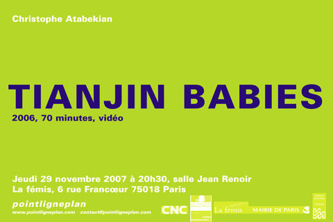 Christophe Atabekian / Tianjin Babies Jeudi 29 novembre 2007. La fémis