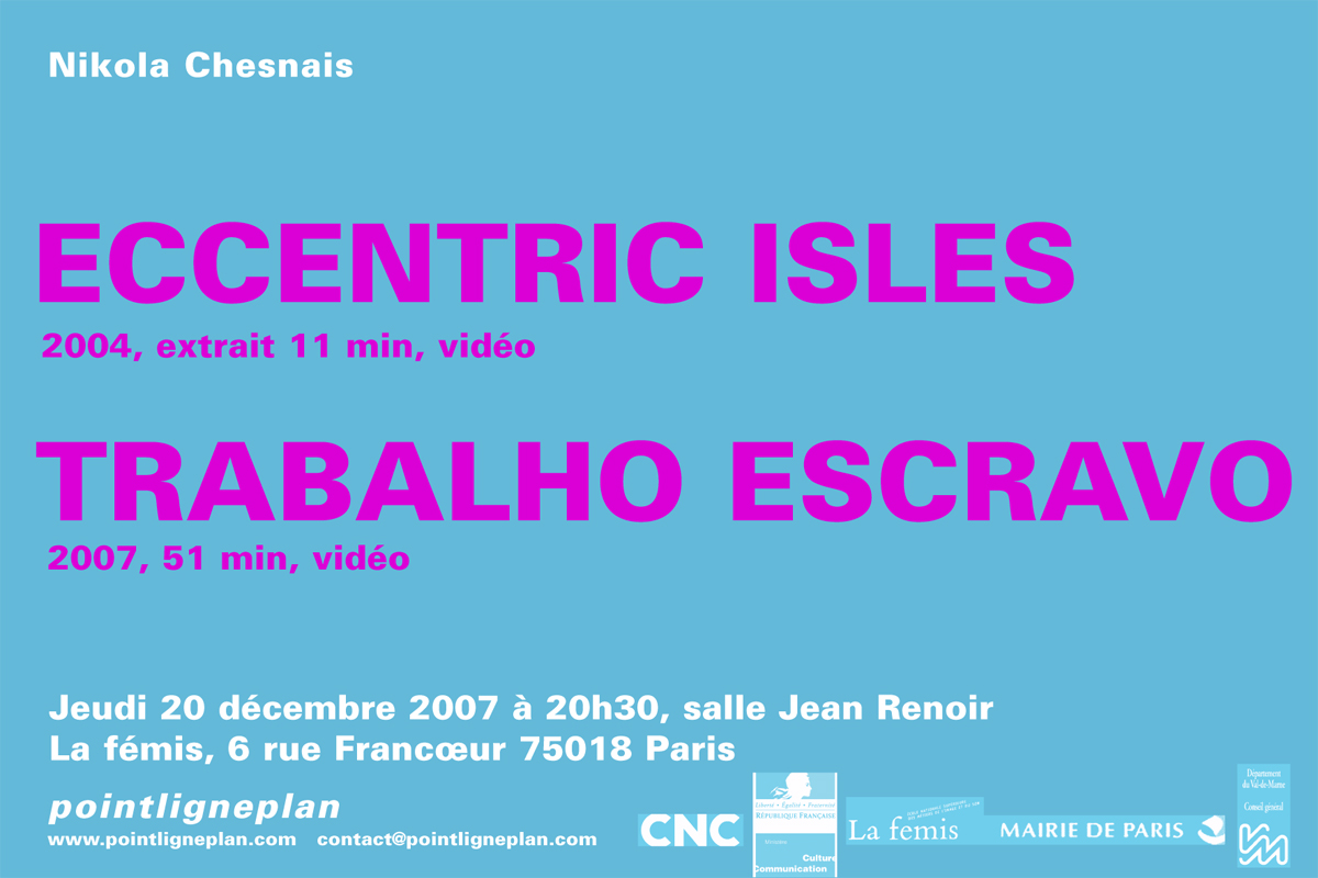 Nikola Chesnais / Eccentric Isles Jeudi 20 décembre 2007. La fémis, Paris
