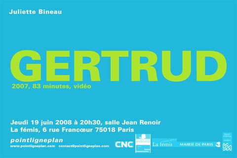 Juliette Bineau / Gertrud. Jeudi 19 juin 2008. La fémis, Paris